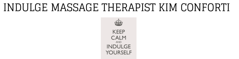 Indulge Massage Therapist - Kim Conforti